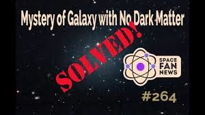 Galaxy Without Dark Matter Mystery Resolved