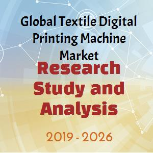 Global Textile Digital Printing Machine Market Explored In