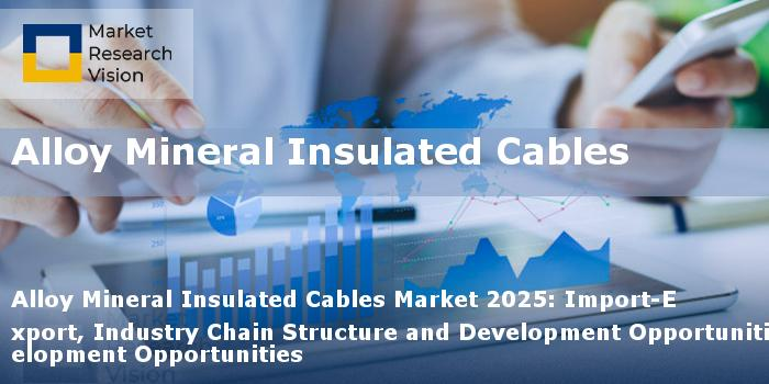 Global Alloy Mineral Insulated Cables Market